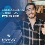 Curiosidades sobre las pymes 2021